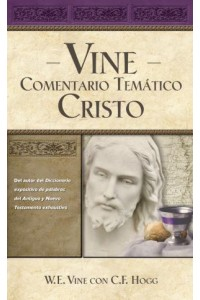Comentario Temático Cristo -  - Vine, W. E.