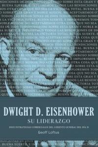 Dwight D. Eisenhower su liderazgo -  - Loftus, Geoff