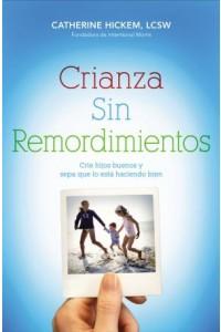 Crianza Sin Remordimientos -  - Hickem, Catherine