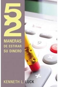 52 Maneras de Estirar Su Dinero -  - Luck, Kenneth