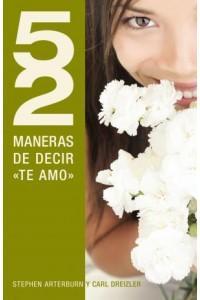 52 Maneras de Decir 'Te Amo' -  - Arterburn, Stephen