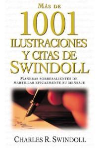 Más de 1001 Ilustraciones y Citas de Swindoll -  - Swindoll, Charles R.