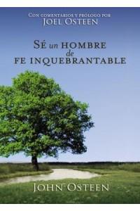 Sé Un Hombre De Fe Inquebrantable -  - Osteen, John