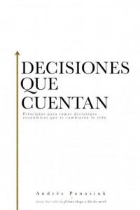 Decisiones Que Cuentan -  - Panasiuk, Andrés