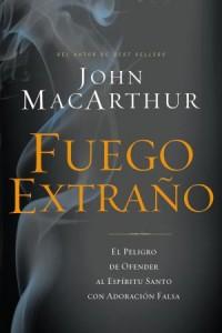 Fuego Extraño -  - MacArthur, John F.