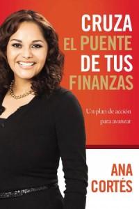 Cruza el Puente de Tus Finanzas -  - Cortes, Ana