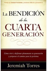 Bendición de la Cuarta Generación -  - Torres, Jeremias