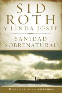 Sanidad Sobrenatural -  - Roth, Sid