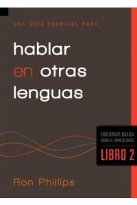 Una Guía Esencial Para Hablar en Otras Lenguas -  - Phillips, DMin, Ron