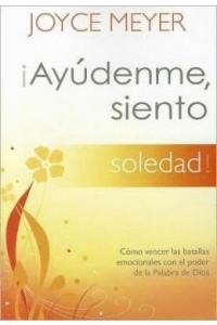 ¡Ayúdenme, Siento Soledad! -  - Meyer, Joyce