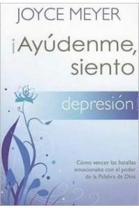 ¡Ayúdenme, Siento Depresión! -  - Meyer, Joyce