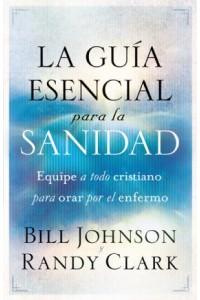 Guía Esencial Para la Sanidad -  - Johnson, Bill