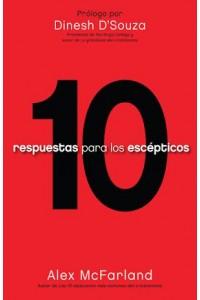 10 Respuestas Para los Escépticos -  - McFarland, Alex