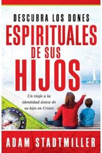 Descubra los Dones Espirituales de Sus Hijos -  - Stadtmiller, Adam