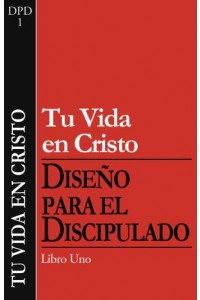Tu Vida en Cristo -  - The Navigators