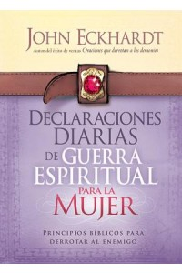 Declaraciones Diarias de Guerra Espiritual Para la Mujer -  - Eckhardt, John