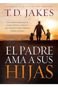 Padre Ama a Sus Hijas -  - Jakes, T. D.