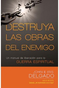 Destruya las Obras del Enemigo -  - Delgado, John