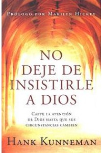 No Deje de Insistirle a Dios - Pocket Book -  - Kunneman, Hank