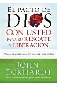 Pacto de Dios con Usted Para Su Rescate y Liberación -  - Eckhardt, John
