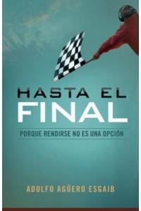 Hasta el Final -  - Aguero, Adolfo A.