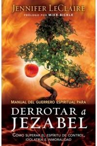 Manual del Guerrero Espiritual para Derrotar a Jezabel -  - LeClaire, Jennifer