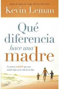 Qué Diferencia Hace una Madre -  - Leman, Kevin