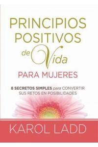 Principios Positivos de Vida Para Mujeres -  - Ladd, Karol