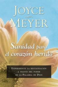 Sanidad Para el Corazón Herido -  - Meyer, Joyce