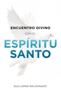 Encuentro Divino con el Espíritu Santo -  - Maldonado, Guillermo