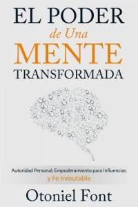 Poder de una Mente Transformada -  - Font, Otoniel