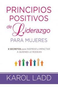 Principios Positivos de Liderazgo para Mujeres -  - Ladd, Karol