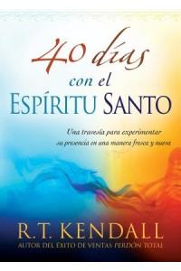 40 Días con El Espíritu Santo -  - Kendall, R.T.