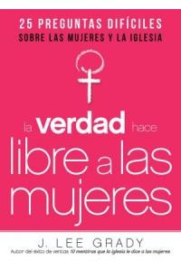 Verdad Hace Libre a Las Mujeres -  - Grady, J. Lee