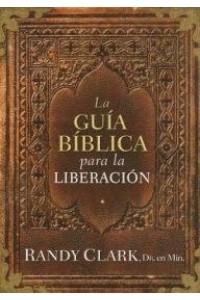 Guía Bíblica para la Liberación -  - Clark, Randy