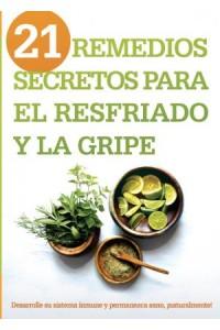 21 Remedios Secretos Para El Resfriado y La Gripe -  - Editors, Siloam
