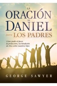 Oración de Daniel Para los Padres