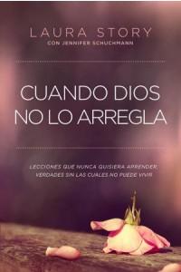 Cuando Dios No Lo Arregla -  - Story, Laura