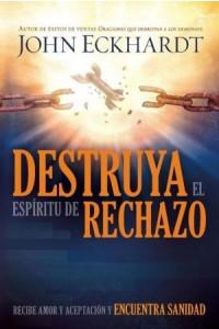 Destruya El Espíritu de Rechazo -  - Eckhardt, John