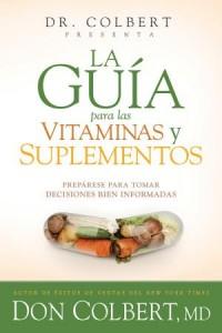 Guía Para Las Vitaminas y Suplementos -  - Colbert, Don