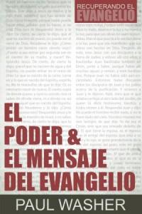 El poder & el mensaje del evangelio -  - Washer, Paul