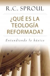 ¿Qué es la teología reformada? -  - Sproul, R. C.