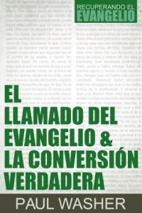 El Llamado del Evangelio & la Conversión Verdadera -  - Washer, Paul