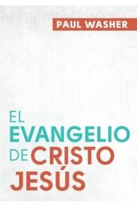 El evangelio de Cristo Jesús -  - Washer, Paul