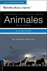 Sermones Actuales Sobre Animales de la Biblia -  - Silva-Bermúdez, Kittim