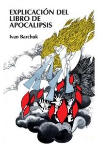 Explicación del libro de Apocalipsis -  - Barchuck, Ivan