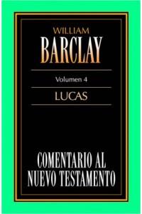Comentario al N.T. Vol. 04 - Lucas -  - Barclay, William