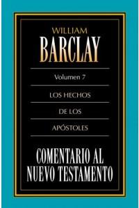 Comentario al N.T. Vol. 07 Hechos -  - Barclay, William