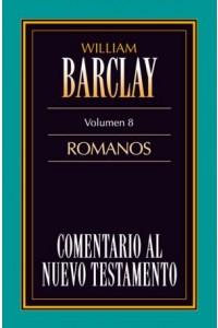Comentario al N.T. Vol. 08 - Romanos -  - Barclay, William