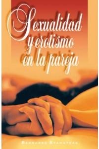 Sexualidad y Erotismo en La Pareja -  - Stamateas, Bernardo